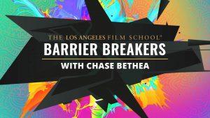 LA film School Barrier Breakers with Chase Bethea